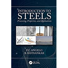 Introduction to Steels: Processing, Properties, and Applications (English Edition)