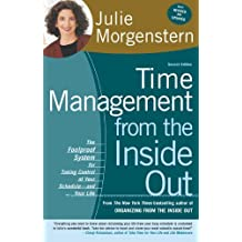 Time Management from the Inside Out: The Foolproof System for Taking Control of Your Schedule--and Your Life (English Edition)