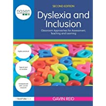 Dyslexia and Inclusion: Classroom approaches for assessment, teaching and learning (nasen spotlight) (English Edition)