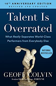 """""""Talent Is Overrated: What Really Separates World-Class Performers from Everybody Else (English Edition)"""",作者:[Geoff Colvin]"""