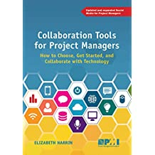 Collaboration Tools for Project Managers: How to Choose, Get Started and Collaborate with Technology (English Edition)