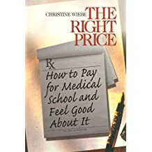 The Right Price: How To Pay for Medical School and Feel Good about It (Surviving Medical School Series) (English Edition)
