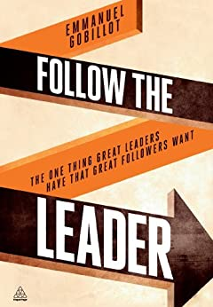 """""""Follow the Leader: The One Thing Great Leaders Have that Great Followers Want (English Edition)"""",作者:[Gobillot, Emmanuel]"""