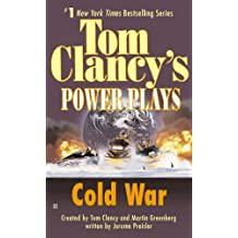 Cold War: Power Plays 05 (Tom Clancy's Power Plays Book 5) (English Edition)