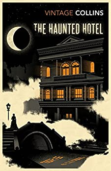 """""""The Haunted Hotel (Vintage Classics) (English Edition)"""",作者:[Collins, Wilkie]"""