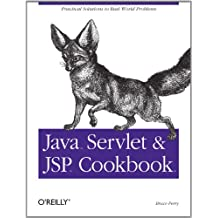 Java Servlet & JSP Cookbook: Practical Solutions to Real World Problems (English Edition)