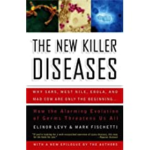 The New Killer Diseases: How the Alarming Evolution of Germs Threatens Us All (English Edition)