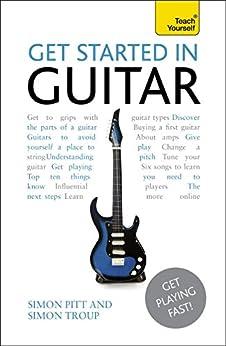 """Get Started In Guitar: Audio eBook (Teach Yourself Audio eBooks) (English Edition)"",作者:[Pitt, Simon, Troup, Simon]"