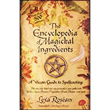The Encyclopedia of Magickal Ingredients: A Wiccan Guide to Spellcasting (English Edition)