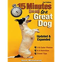 15 Minutes to a Great Dog (English Edition)