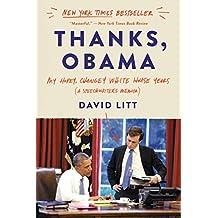 Thanks, Obama: My Hopey, Changey White House Years (English Edition)