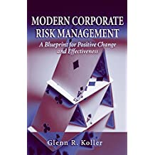 Modern Corporate Risk Management: A Blueprint for Positive Change and Effectiveness (English Edition)