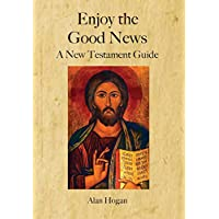 Enjoy the Good News: A New Testament Guide