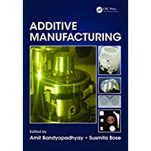 Additive Manufacturing (English Edition)