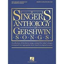 The Singer's Anthology of Gershwin Songs - Mezzo-Soprano/Belter (English Edition)