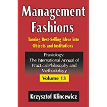 Management Fashions: Turning Bestselling Ideas into Objects and Institutions (English Edition)