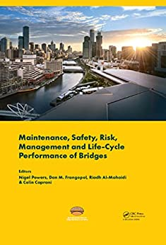 """Maintenance, Safety, Risk, Management and Life-Cycle Performance of Bridges: Proceedings of the Ninth International Conference on Bridge Maintenance, Safety ... 2018, Melbourne, Australia (English Edition)"",作者:[Nigel Powers, Dan M. Frangopol, Riadh Al-Mahaidi, Colin Caprani]"