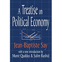 A Treatise on Political Economy (English Edition)
