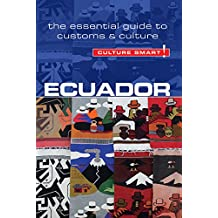 Ecuador - Culture Smart!: The Essential Guide to Customs & Culture (English Edition)