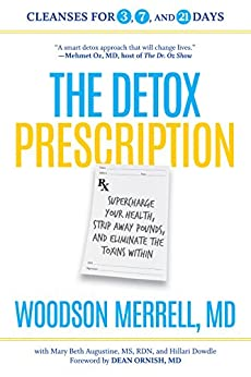 """The Detox Prescription: Supercharge Your Health, Strip Away Pounds, and Eliminate the Toxins Within (English Edition)"",作者:[Merrell, Woodson, Augustine, Mary Beth, Dowdle, Hillari]"
