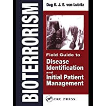Bioterrorism: Field Guide to Disease Identification and Initial Patient Management (English Edition)