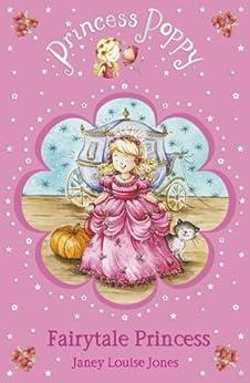 """Princess Poppy Fairytale Princess (Princess Poppy Fiction Book 10) (English Edition)"",作者:[Jones, Janey Louise]"