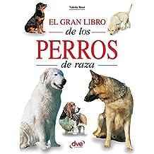 El gran libro de los perros de raza (Spanish Edition)