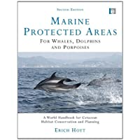 Marine Protected Areas for Whales, Dolphins and Porpoises:A World Handbook for Cetacean Habitat Conservation and Planning