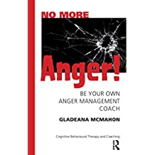 No More Anger!: Be Your Own Anger Management Coach (English Edition)