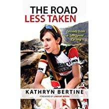 The Road Less Taken: Lessons from a Life Spent Cycling (English Edition)