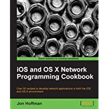 iOS and OS X Network Programming Cookbook (English Edition)