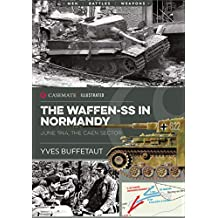 The Waffen-SS in Normandy: June 1944, The Caen Sector (Casemate Illustrated Book 87) (English Edition)