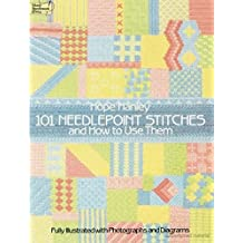 101 Needlepoint Stitches and How to Use Them: Fully Illustrated with Photographs and Diagrams (Dover Embroidery, Needlepoint) (English Edition)