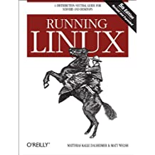 Running Linux: A Distribution-Neutral Guide for Servers and Desktops (English Edition)