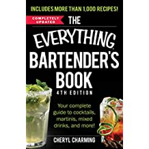 The Everything Bartender's Book: Your Complete Guide to Cocktails, Martinis, Mixed Drinks, and More! (Everything®) (English Edition)