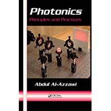 Photonics: Principles and Practices (Optical Science and Engineering Book 1) (English Edition)