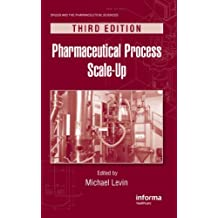 Pharmaceutical Process Scale-Up, Third Edition (Drugs and the Pharmaceutical Sciences) (English Edition)