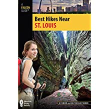 Best Hikes Near St. Louis (Best Hikes Near Series) (English Edition)