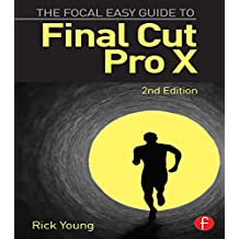 The Focal Easy Guide to Final Cut Pro X (English Edition)