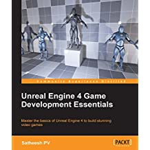 Unreal Engine 4 Game Development Essentials (English Edition)