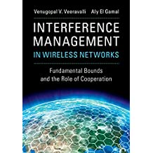 Interference Management in Wireless Networks: Fundamental Bounds and the Role of Cooperation (English Edition)