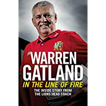 In the Line of Fire: The Inside Story from the Lions Head Coach (English Edition)