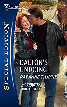 """Dalton's Undoing (Mills & Boon Silhouette) (The Cowboys of Cold Creek Book 3) (English Edition)"",作者:[Thayne, RaeAnne]"