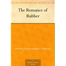 The Romance of Rubber (English Edition)