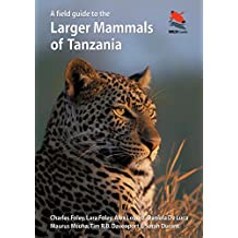 A Field Guide to the Larger Mammals of Tanzania (Princeton Field Guides Book 90) (English Edition)