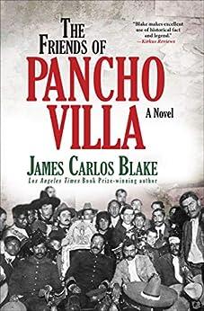 """The Friends of Pancho Villa: A Novel (English Edition)"",作者:[Blake, James Carlos]"