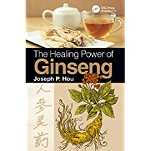 The Healing Power of Ginseng (English Edition)
