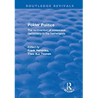 Polder Politics: The Re-Invention of Consensus Democracy in the Netherlands (Routledge Revivals) (English Edition)