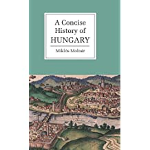 A Concise History of Hungary (Cambridge Concise Histories) (English Edition)