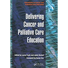 Delivering Cancer and Palliative Care Education (Dimensions in Cancer and Palliative Care Education) (English Edition)